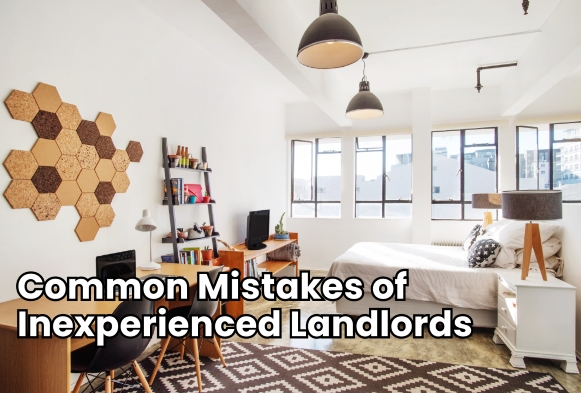 Common Mistakes of Inexperienced Landlords